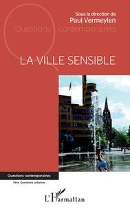 Paul Vermeylen - La ville sensible.