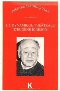 Paul Vernois - La dynamique théâtrale d'Eugène Ionesco.