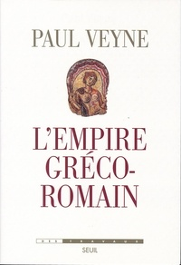 Paul Veyne - L'empire gréco-romain.