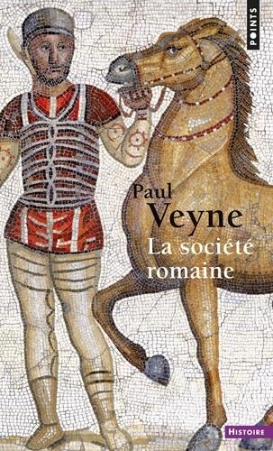 Paul Veyne - La société romaine.
