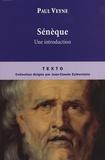 Paul Veyne - Sénèque - Une introduction, suivi de la lettre 70 des Lettres à Lucilius.
