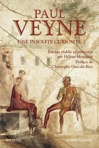 Paul Veyne - Une insolite curiosité.