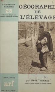 Paul Veyret et Pierre Deffontaines - Géographie de l'élevage.