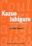 Paul Veyret - Kazuo Ishiguro - L'encre de la mémoire.