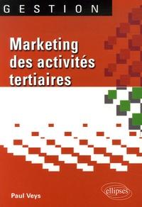 Paul Veys - Marketing des activités tertiaires - L'exemple du Prestateur.