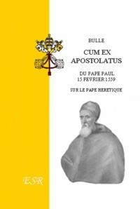 """Paul VI - Bulle """"Cum ex Apostolatus"""" 15 février 1559."""