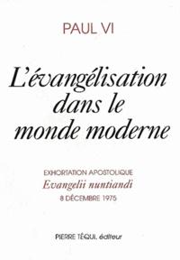 Paul VI - L'évangélisation dans le monde moderne.