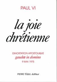 La joie chrétienne. Exhortation apostolique Gaudete in Domino, 9 mai 1975.pdf