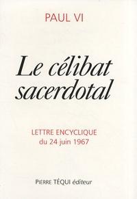Paul VI - Le célibat sacerdotal - Lettre encyclique du 24 juin 1967.