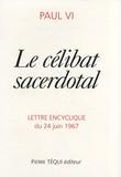 Paul VI Pape - Le célibat sacerdotal - Lettre encyclique du 24 juin 1967.