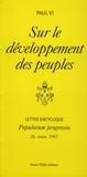 Paul VI Pape - sur le développement des peuples - Lettre encyclique / Populorum progressio 26 mars 1967.