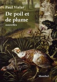 Paul Vialar - De poil et de plume.