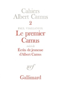 Paul Viallaneix - Cahiers Albert Camus Tome 2 - Le Premier Camus.