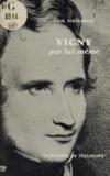 Paul Viallaneix et Simone Cayet - Vigny par lui-même.