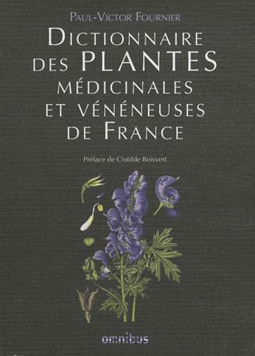 Paul Victor Fournier - Dictionnaire des plantes médicinales et vénéneuses de France.