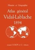 Paul Vidal de La Blache - Atlas général Vidal-Lablache 1894 - Histoire et géographie.