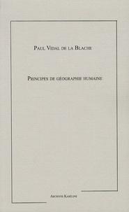 Paul Vidal de La Blache et Emmanuel de Martonne - Principes de géographie humaine.