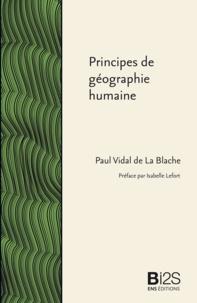 Paul Vidal de la Blache - Principes de géographie humaine - Publiés d'après les manuscrits de l'auteur par Emmanuel de Martonne.