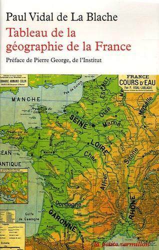 Paul Vidal de La Blache - Tableau de la géographie de la France.