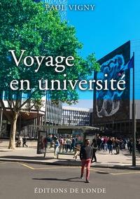 Paul Vigny - Voyage en université.