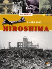 Paul Villatoux - Hiroshima - 6 août 1945.