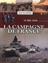 Paul Villatoux - La campagne de France - 10 mai 1940.