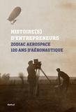 Paul Villatoux - Zodiac aerospace, 120 ans d'aéronautique - Histoire(s) d'entrepreneurs.