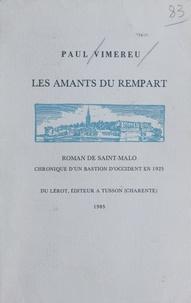 Paul Vimereu et Yves Reulier - Les amants du rempart - Roman de Saint-Malo, chronique d'un bastion d'occident en 1925.
