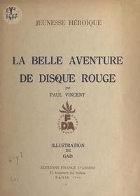 Paul Vincent et  Gad - La belle aventure de Disque Rouge.