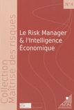 Paul-Vincent Valtat et Bernard Besson - Le Risk Manager et l'intelligence économique.