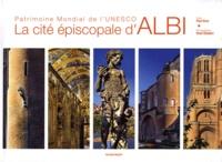 Paul Vires et René Gilabert - La cité épiscopale d'Albi - Patrimoine mondial de l'Unesco.