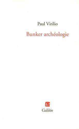 Paul Virilio - Bunker archéologie.