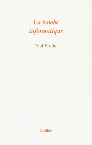 Paul Virilio - La bombe informatique.
