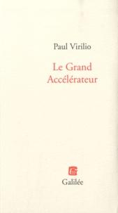 Paul Virilio - Le Grand Accélérateur.