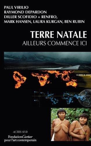 Paul Virilio et Raymond Depardon - Terre natale - Ailleurs commence ici.