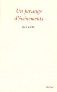 Paul Virilio - Un paysage d'événements.