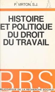 Paul Virton - Histoire et politique du droit du travail.