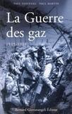 Paul Voivenel et Paul Martin - La Guerre des gaz - 1915-1918.