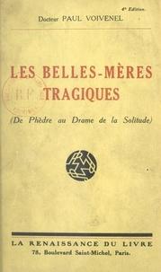 Paul Voivenel - Les belles-mères tragiques - De Phèdre au drame de la solitude.