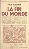 Paul Vulliaud et Mircea Eliade - La fin du monde.