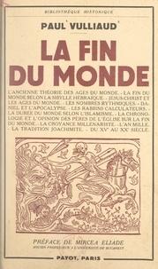 Paul Vulliaud et Mircéa Eliade - La fin du monde.