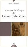 Paul Vulliaud - La pensée ésotérique de Léonard de Vinci.