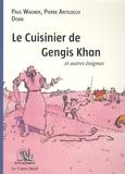 Paul Wagner et Pierre Antilogus - Le Cuisinier de Gengis Khan et autres énigmes....