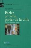 Paul Wald et François Leimdorfer - Parler en ville, parler de la ville - Essais sur les registres urbains.