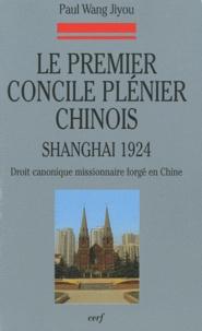 Le premier concile plénier chinois (1924) - Droit canonique missionnaire forgé en Chine.pdf