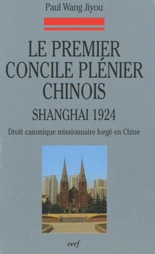 Paul Wang Jiyou - Le premier concile plénier chinois (1924) - Droit canonique missionnaire forgé en Chine.