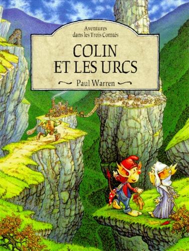 Paul Warren - Aventures dans les Trois Comtés Tome 2 : Colin et les Urcs.