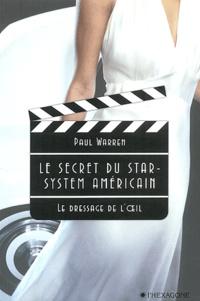 Paul Warren - Le secret du star-system américain. - Le dressage de l'oeil.