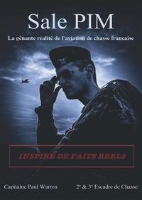 Paul Warren - Sale pim - La génante réalité de l'aviation de chasse française.