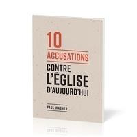Paul Washer - 10 accusations contre l'Eglise d'aujourd'hui.